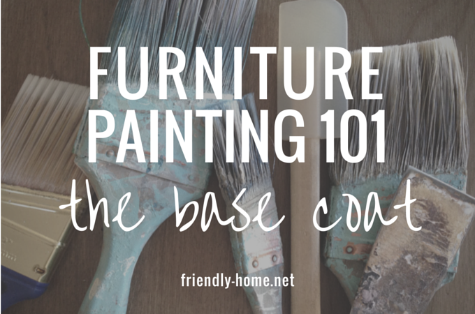 Furniture Painting 101: Choosing the right basecoat | From The Friendly Home